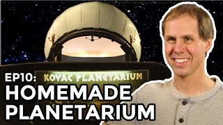 Planetarium built in Backyard - COOLEST THING I'VE EVER MADE EP10