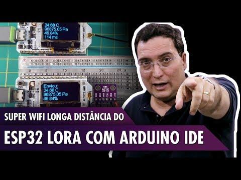Super WiFi Longa Distância do ESP32 LoRa com Arduino IDE