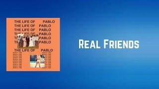 Kanye West - Real Friends (Lyrics)