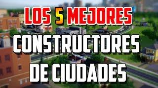 TOP 5 | Mejores juegos de crear ciudades