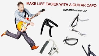 How to Use the Guitar Capo to Make Life SOO Much Easier (LIVE Replay)