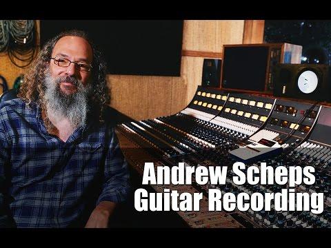 Andrew Scheps on Recording Guitars