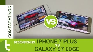 Teste de desempenho Galaxy S7 Edge vs iPhone 7 Plus | TudoCelular