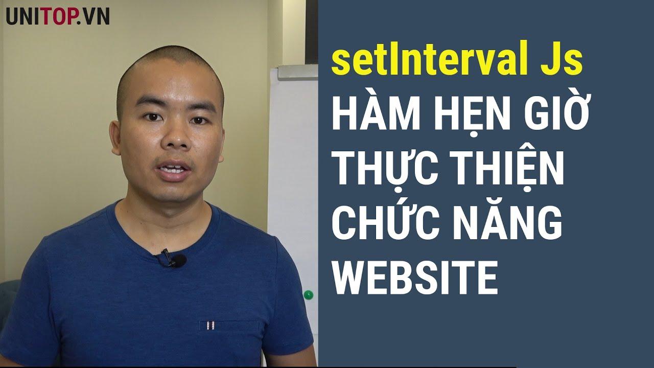 setInterval Js - Hẹn giờ thực hiện chức năng trong website bạn nên biết | Unitop.vn