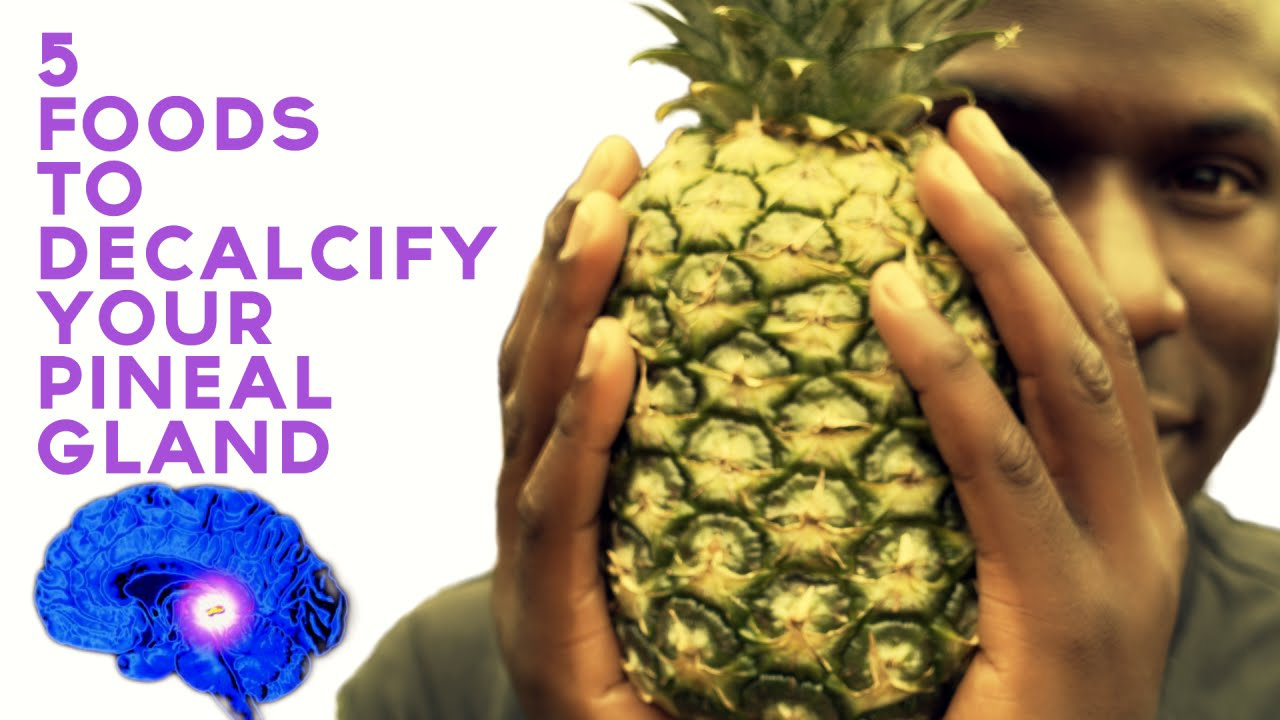 5 foods to decalcify your pineal gland third eye activation youtube