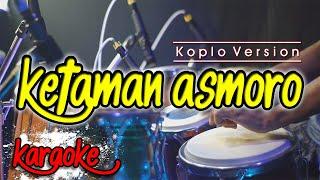 Download lagu KETAMAN ASMORO KARAOKE Jawa Cocok Buat Cek Sound AUTO GLEERR || high Quality Audio