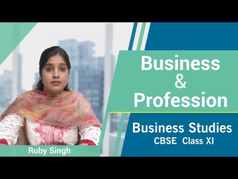 Business and Profession Class 11 Business Studies by Ruby Singh