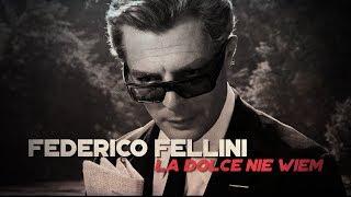 Federico Fellini: La Dolce Nie Wiem