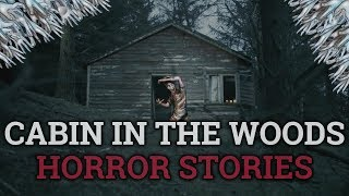 7 TRUE Scary Cabin In The Woods Stories (Vol. 3)