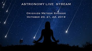 Tonight the Night! The Orionids Meteor Shower in 4K -   Part 1 of 2 (22)
