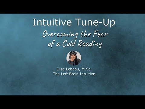 Intuitive Tune Up (2): Overcoming the Fear of a Cold Reading
