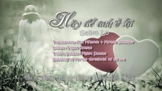[Vietsub] Hãy để anh ở lại ( 准我留下) - Gallen Lo | Subsong phim Thử thách nghiệt ngã