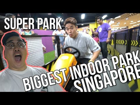 LARGEST INDOOR PARK IN SINGAPORE - Super Park