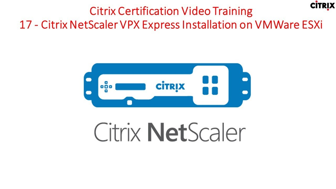 Citrix Certification Training 17 Citrix Netscaler Vpx Express