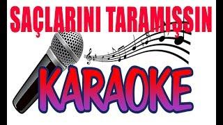 Saçlarını Taramışsın-Karar-LA-Tempo-124-Karaoke-Okumalık Alt Yapı