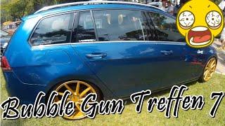 Bubble Gun Treffen 7  - Parte 1