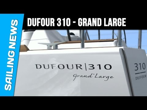 Dufour 310 Grand Large, un petit monocoque aux grandes ambitions