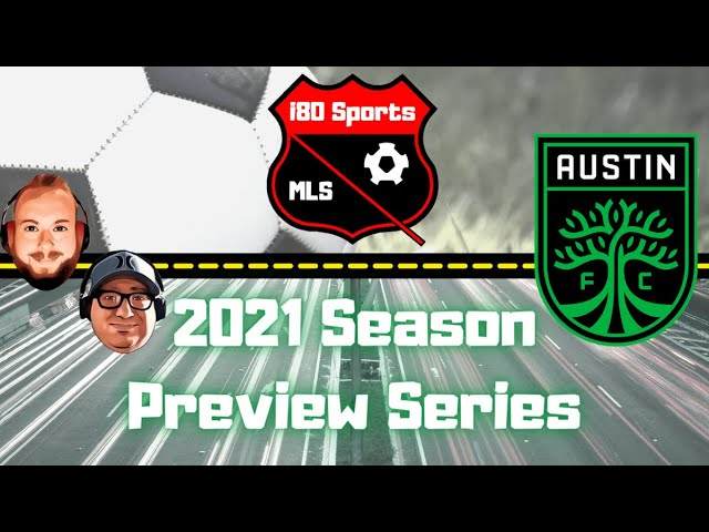 Austin FC 2021 Season Preview- With Special Guest Hernan from AustinTV