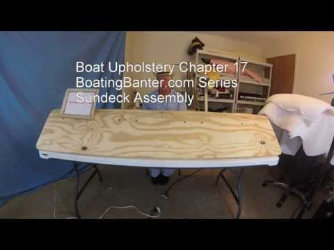 Boat Upholstery Chapter 17 Sundeck Assembly