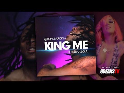 OFFICIAL MUSIC VIDEO - KING ME - ROKO DA RIDDLA