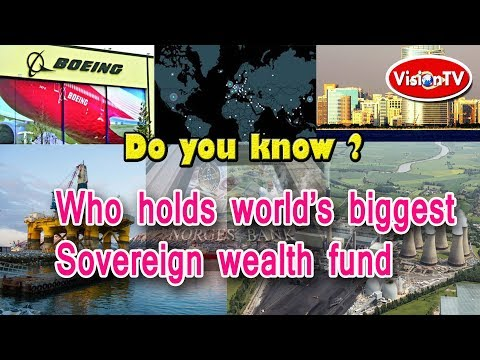 World's biggest Sovereign wealth fund. Vision TV World.