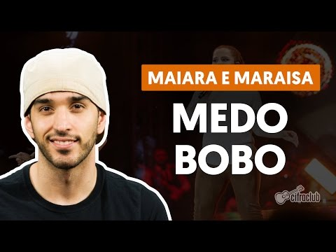 Medo Bobo - Maiara e Maraisa (aula violão completa)