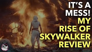 The Rise of Skywalker is a Mess | My Review
