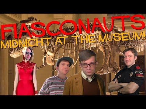 Midnight At The Museum - Fiasconauts