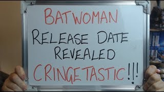 BATWOMAN Release Date Announced and NONSENSICAL Series Synopsis!!