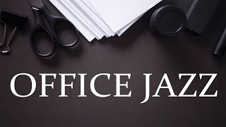 Office JAZZ - Relaxing JAZZ Music For Work, Concentration and Focus