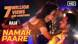Namak Paare (Full Video Song) | Raja Natwarlal