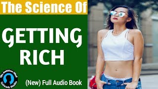 THE SCIENCE OF GETTING RICH | Audio Book | Pt. 3 of 3 | Get Rich In Any Business.