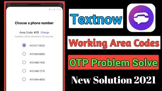 Textnow App Working Area Codes 2021    New Method    OTP problem solve   Free number generator App screenshot 1