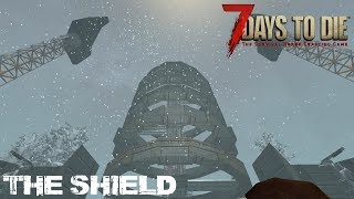 7 Days To Die (Alpha 16.4) - The Shield (Day 261)