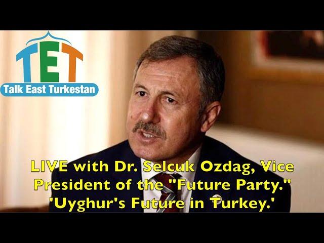 Live, Dr. Selçuk Özdağ , The Future of Uyghurs in Turkey. Uygurların Geleceği.