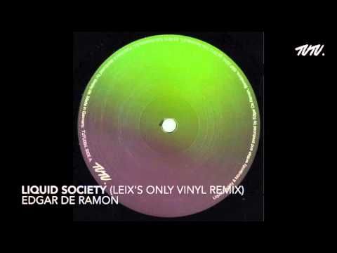 [TUTU004] Edgar de Ramon - Liquid Society (Leix's Vinyl Only Remix)