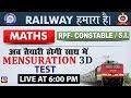 Mensuration 3D | Test | Railway 2018 | RPF | Maths | Live at 6:00 PM