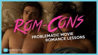 Rom Cons: Problematic Movie Romance Lessons