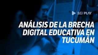 Análisis de la brecha digital educativa de Tucumán