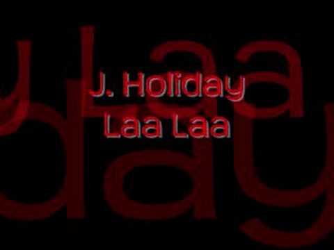 J. Holiday - Laa Laa