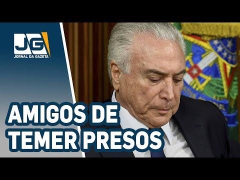 Polícia Federal prende amigos do presidente Temer