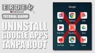 Cara Menghapus Aplikasi Google yang Tak Terpakai - Uninstall Google Apps di HP Xiaomi Tanpa Root