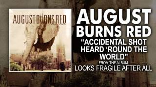 August Burns Red - Accidental Shot Heard