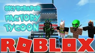 The FGN Crew Plays: ROBLOX - Skyscraper Factory Tycoon (PC)