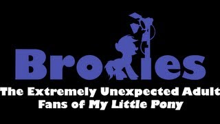 "[Official Trailer] ""BRONIES: The Extremely Unexpected Adult Fans of My Little Pony"""