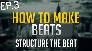 How to Structure YOUR BEATS or RAP SONG LIKE A BEAST - EP.3 - 2/5