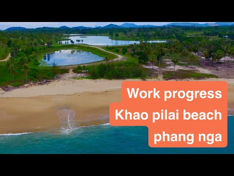 Work Progress Khao pilai beach proj. Phang nga (as 15/04/21)