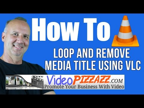 VLC Media Player - How To Loop and Remove VLC Media Title - YouTube