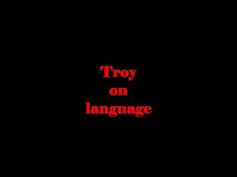 Troy on language