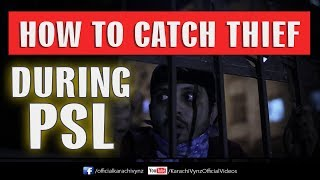How To Catch Thief During PSL | LAHORE QALANDARS |Karachi Vynz Official